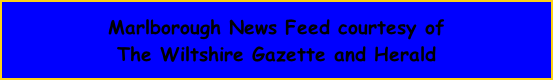 Marlborough News Feed courtesy of The Wiltshire Gazette and Herald